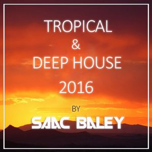 Session Tropical & Deep House 2016 by Saac Baley