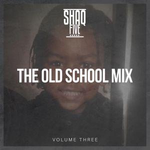 @SHAQFIVEDJ - The Old School R&B Mix Vol.3