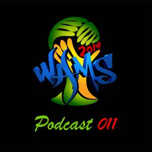 "WAMS EDM Mix 011  ""World Cup Brazil 2014"" Edition"