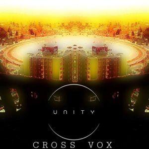 Unity 006 - C R O S S  V O X (Residents mix) - Greece/Canada