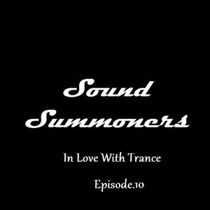 Sound Summoners : In Love With Trance. Episode 10