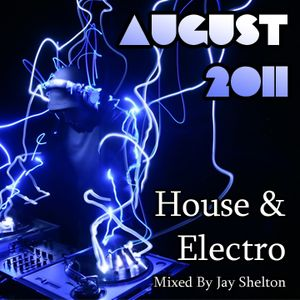 AUGUST '11 - House & Electro