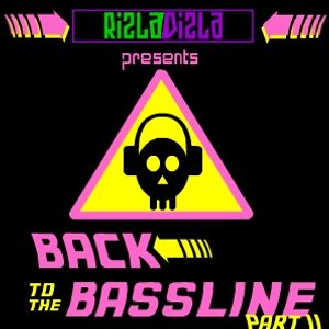 RizlaDizla Presents: Back To The Bassline Part II