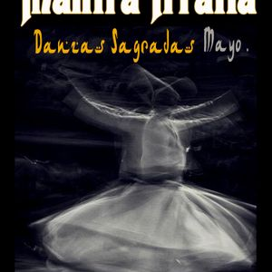 MANTRA IRRATIA . DANZAS SAGRADAS Mayo 2017