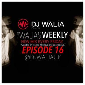 #WaliasWeekly Ep.16 - @djwaliauk