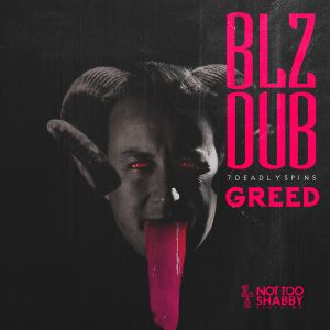 NTS - BLZDub - 7 Deadly Spins - Greed