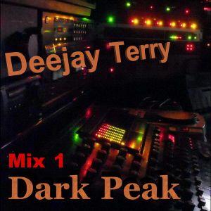 Deejay Terry - Dark Peak Mix 1