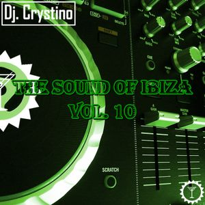 Dj. Crystino - The sound of Ibiza vol. 10