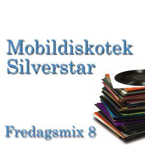 Mobildiskotek Silverstar - Fredagsmix 8 !