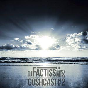 Goshcast #2 – Dj Factiss