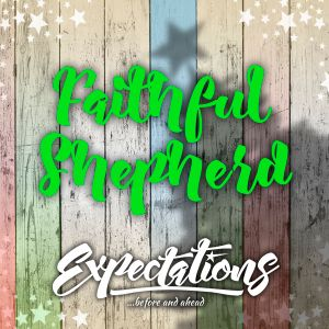 EXPECTATIONS - Faithful Shepherd  - Dan Daly