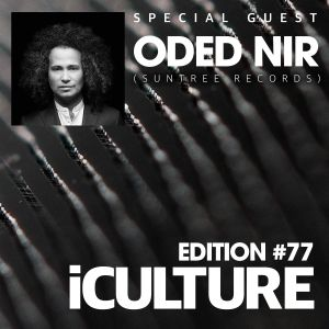 iCulture #77 - Special Guest - Oded Nir