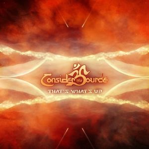 """Consider The Source's """"That's What's Up"""""""