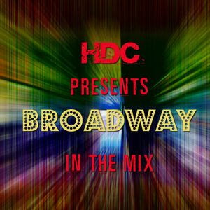 HDC Presents Broadway In The Mix