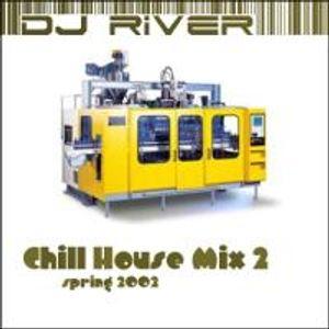 DJ River - Chill House Mix Vol. 2 (Autumn 2002)