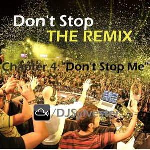 """Don't Stop The Remix - Chapter 4: """"Don't Stop Me"""""""