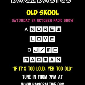 Andrew Love & DJ/MC Madman - Bac2Basics 24th October 2015