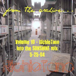 RichieTano Volume 10 - Into the SUNSHINE mix 5-25-04