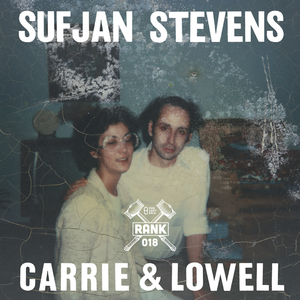 Rank No. 018 - Sufjan Stevens: 'Carrie & Lowell'