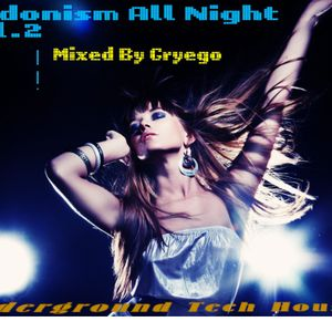 Hedonism Vol.2 Mixed by Gryego - Underground Tech House