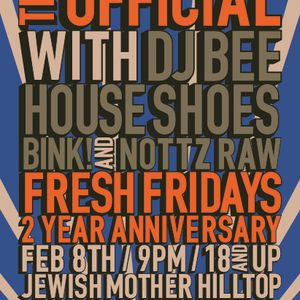 Fresh Fridays (2.8.13) w/ DJ Bee, B!nk, Nottz Raw & House Shoes