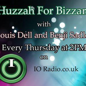 Huzzah for Bizarre with Louis Dell on IO Radio 280416