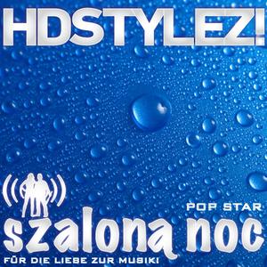 HDstylez! - Szalona noc Pop Star