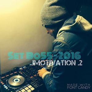 Set Bo55 2016  - iMOTIVATION.2 (Progressive, House, trap, Bass)