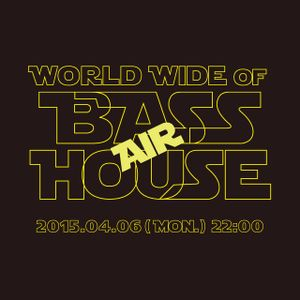 15.04.06(mon) WORLDWIDE OF BASS HOUSE@Daikanyama Air Promotion Mix by Kentaro Takizawa