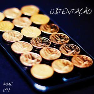 NMC #092 - Ostentação