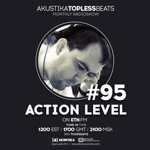 Action Level - Akustika Topless Beats 95 - February 2016