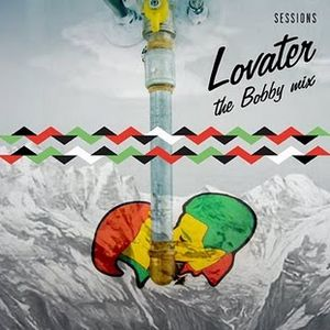 Lovater Sessions Vol.1 - the bobby mix