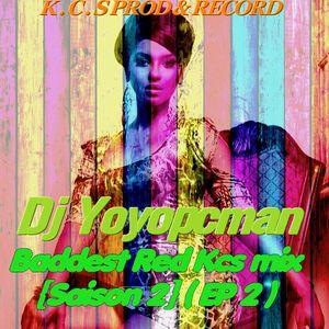 Djyoyopcman Baddest Red Kcs mix {Saison 2}[Ep 2]