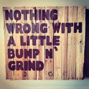 Bump N' Grind MIx