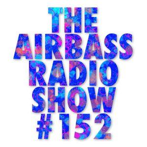 The AirBassRadio Show - #152