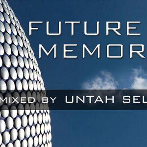 FUTURE MEMORIES - Untah Selecta