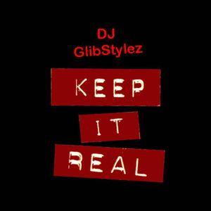 DJ GlibStylez - Keep It Real (Throwback 90's Mix)