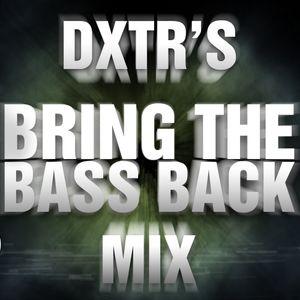 DXTR's Bring Tha Bass Back Mix