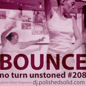 More BOUNCE To The Ounce (No Turn Unstoned #208)