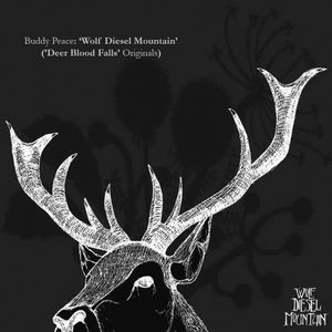 Buddy Peace: 'Wolf Diesel Mountain' ('Deer Blood Falls' Originals Podcast) (2007)