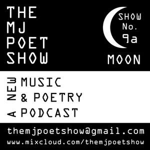 The MJ Poet Show 9 (Part 1 - Moon)