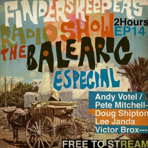 Finders Keepers Radio Show - Balearic Special