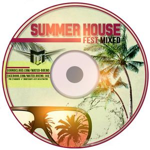 Summer House Fest By Mateo Bueno