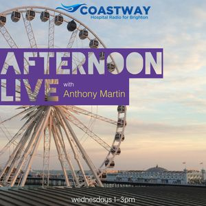 Afternoon Live 29th April 2015 - Coastway Hospital Radio's 30th Birthday Special