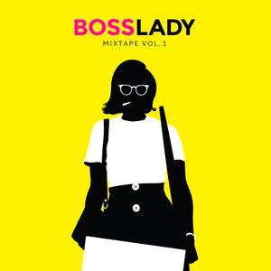 BossLady Mixtape Vol. 1