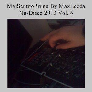 MaiSentitoPrima By MaxLedda - Nu-Disco2013 - Vol.6
