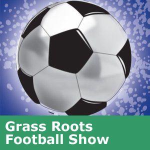 Grass Roots Football Show: Wednesday 11th December 2013