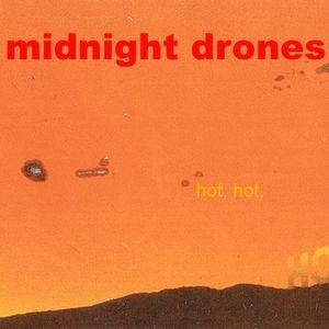 midnight drones_hot, hot, hot_2021/08