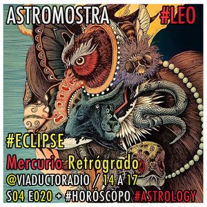 #S04E020 #Leo  ECLIPSE + Mercurio Retrógrado + El ritual del HAIN + Consultitas #HORÓSCOPO