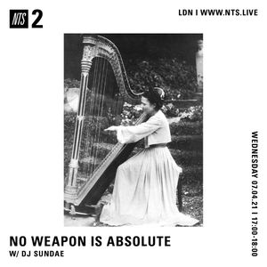 No Weapon Is Absolute  - 7th April 2021